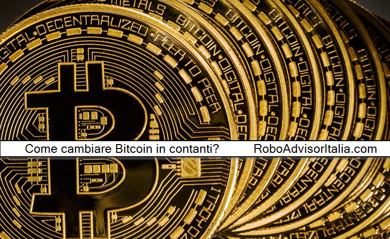 Come cambiare Bitcoin in contanti