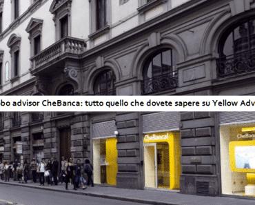 Robo advisor CheBanca tutto quello che dovete sapere su Yellow Advice