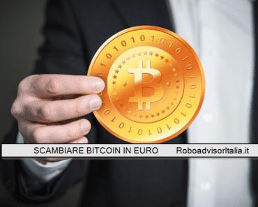 Scambiare Bitcoin in euro, ecco come fare!